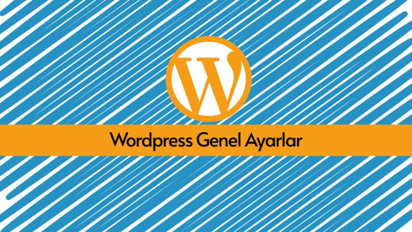 Wordpress Genel Ayarlar